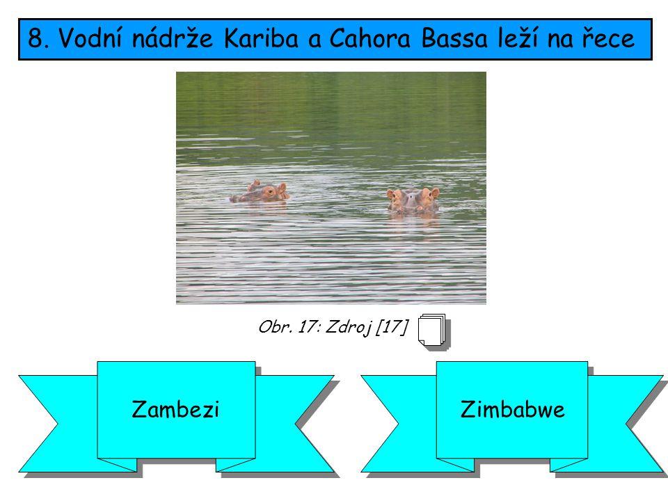 8. Vodní nádrže Kariba a Cahora Bassa leží na řece ZimbabweZambezi Obr. 17: Zdroj [17]