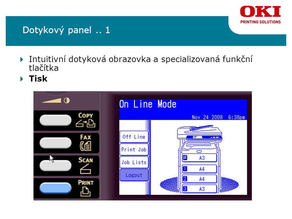 Dotykový panel.. 1 Intuitivní dotyková obrazovka a specializovaná funkční tlačítka Tisk