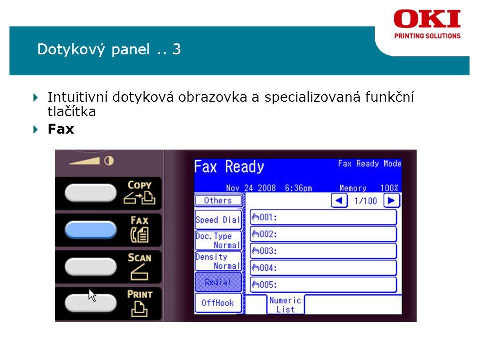 Dotykový panel.. 3 Intuitivní dotyková obrazovka a specializovaná funkční tlačítka Fax