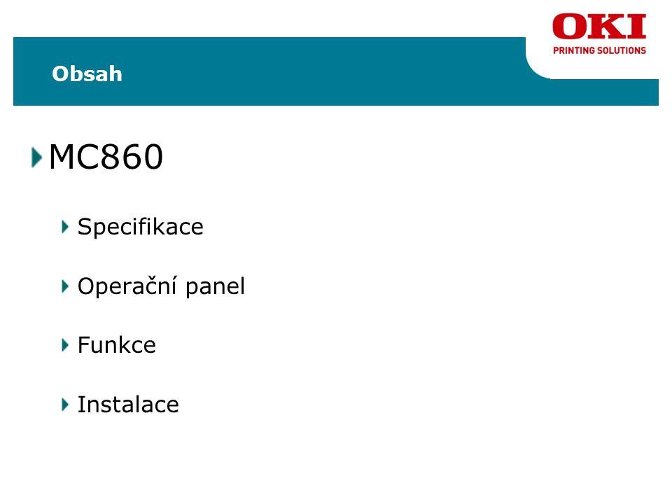 Obsah MC860 Specifikace Operační panel Funkce Instalace