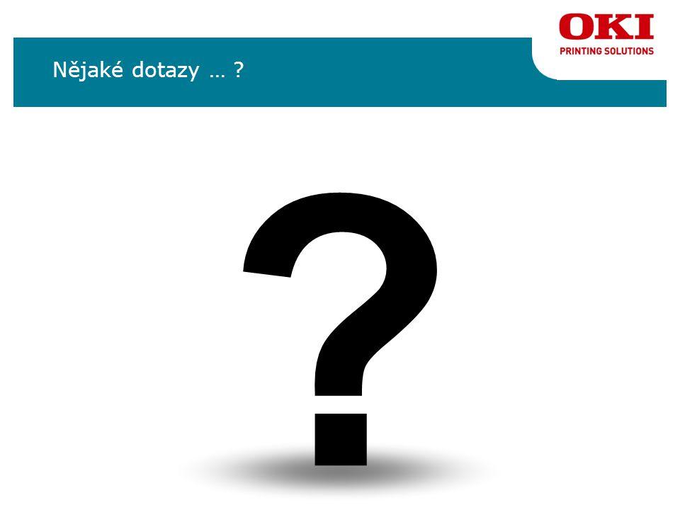 Nějaké dotazy … ? ? HOE