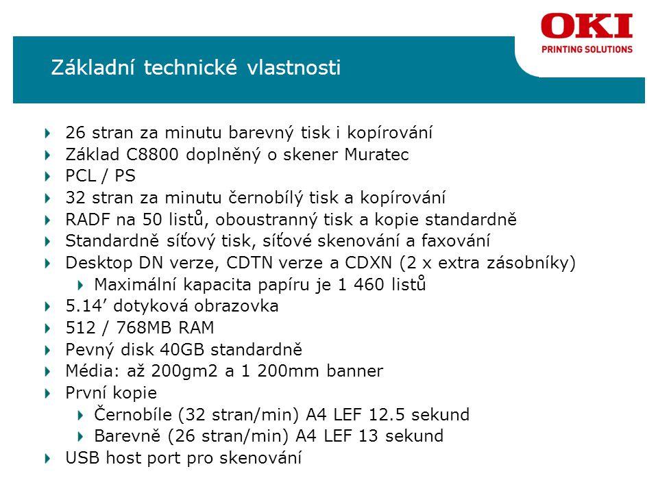 Základní technické vlastnosti 26 stran za minutu barevný tisk i kopírování Základ C8800 doplněný o skener Muratec PCL / PS 32 stran za minutu černobílý tisk a kopírování RADF na 50 listů, oboustranný tisk a kopie standardně Standardně síťový tisk, síťové skenování a faxování Desktop DN verze, CDTN verze a CDXN (2 x extra zásobníky) Maximální kapacita papíru je 1 460 listů 5.14' dotyková obrazovka 512 / 768MB RAM Pevný disk 40GB standardně Média: až 200gm2 a 1 200mm banner První kopie Černobíle (32 stran/min) A4 LEF 12.5 sekund Barevně (26 stran/min) A4 LEF 13 sekund USB host port pro skenování