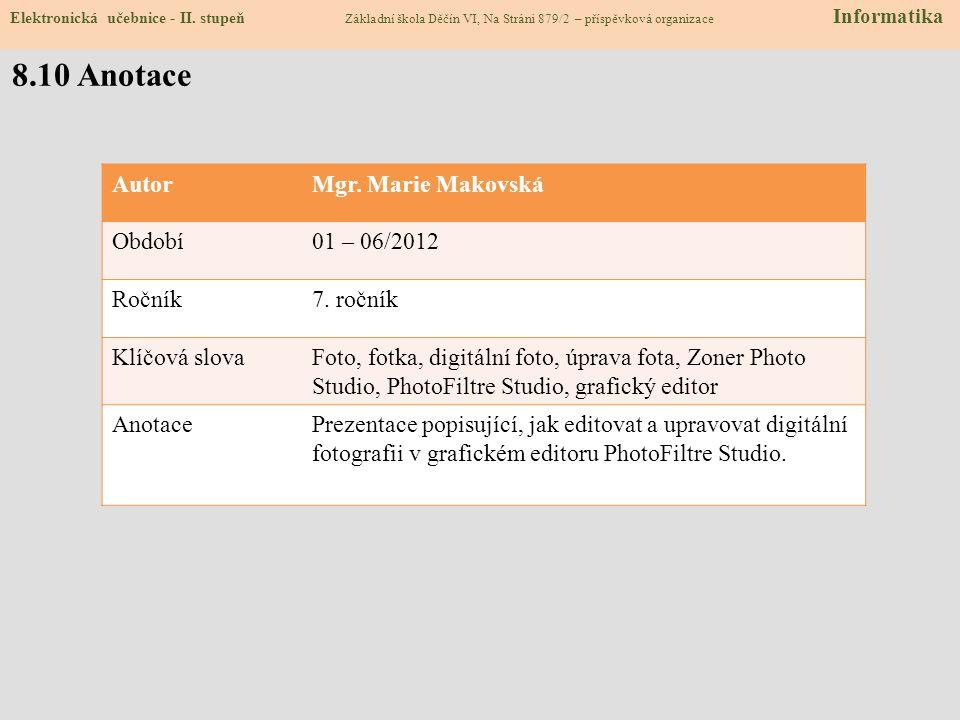 Zdroje: Informatika pro základní školy 1, Jiří Vaníček, Petr Řezníček, Computer Press, a.s. Brno, 2004, ISBN 80-251-0196-7 obrázky z databáze kliparts