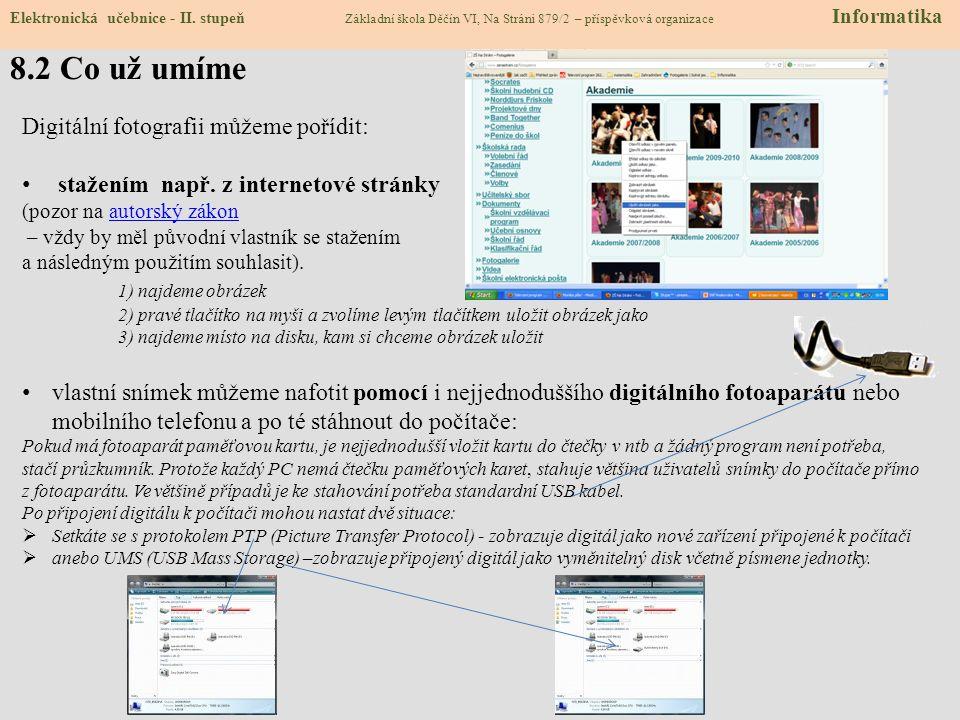 8.1 Pořizování a úprava foto 2 Elektronická učebnice - II. stupeň Základní škola Děčín VI, Na Stráni 879/2 – příspěvková organizace Informatika Autor:
