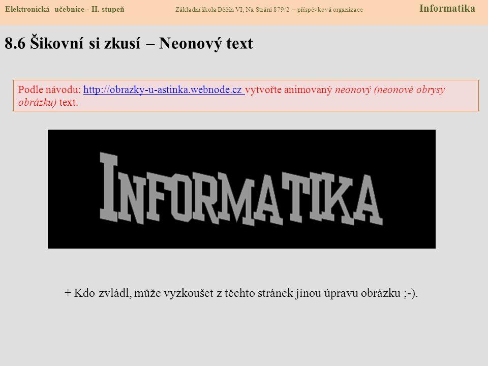 8.6 Šikovní si zkusí – Neonový text Elektronická učebnice - II.