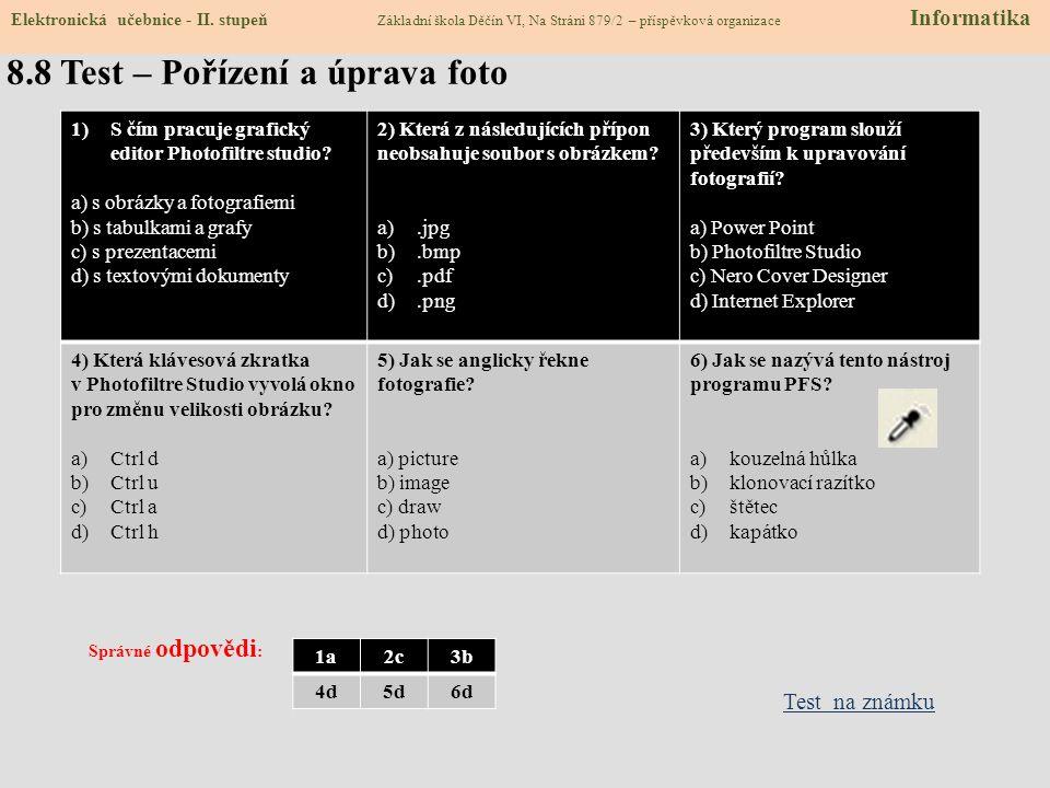 8.7 CLIL – Photofiltre Studio Elektronická učebnice - II. stupeň Základní škola Děčín VI, Na Stráni 879/2 – příspěvková organizace Informatics CZECH-E