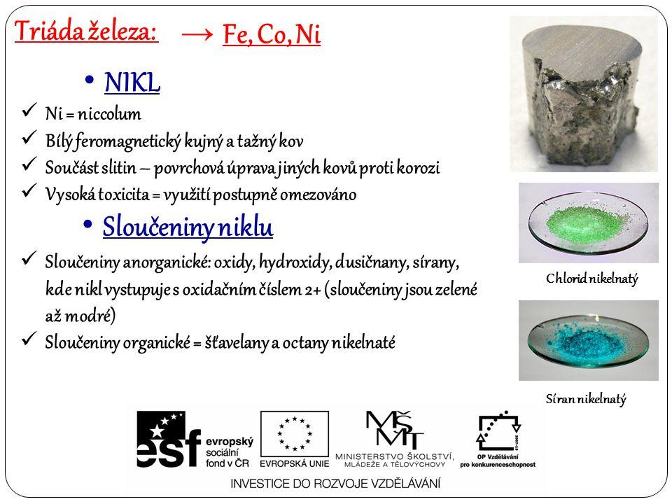 Ni = niccolum Bílý feromagnetický kujný a tažný kov Součást slitin – povrchová úprava jiných kovů proti korozi Vysoká toxicita = využití postupně omez