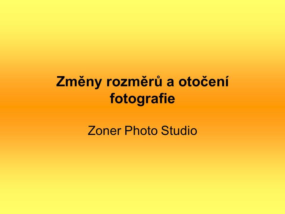Změny rozměrů a otočení fotografie Zoner Photo Studio