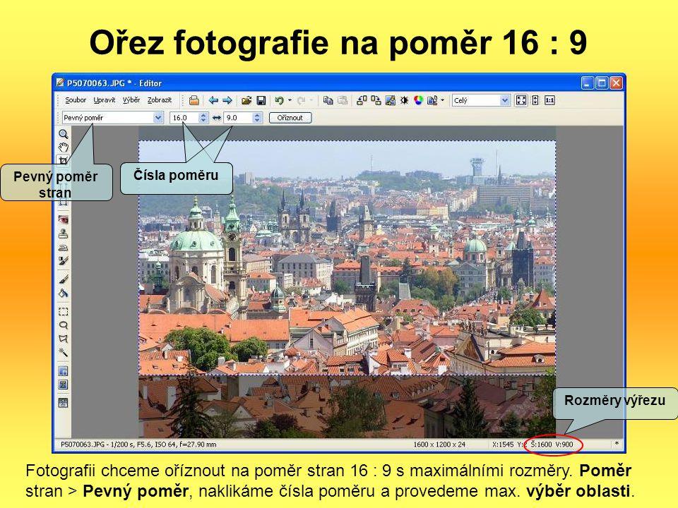 Ořez fotografie na poměr 16 : 9 Fotografii chceme oříznout na poměr stran 16 : 9 s maximálními rozměry.