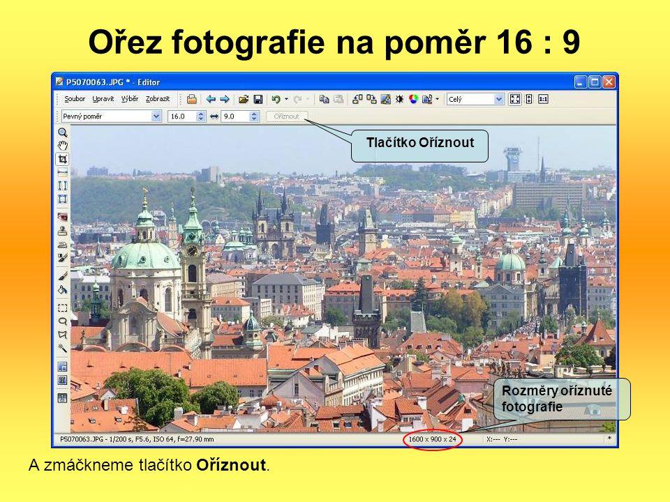 Ořez fotografie na poměr 16 : 9 A zmáčkneme tlačítko Oříznout.