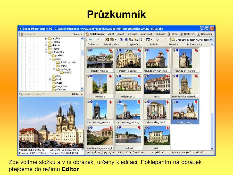 Průzkumník Zde volíme složku a v ní obrázek, určený k editaci. Poklepáním na obrázek přejdeme do režimu Editor.