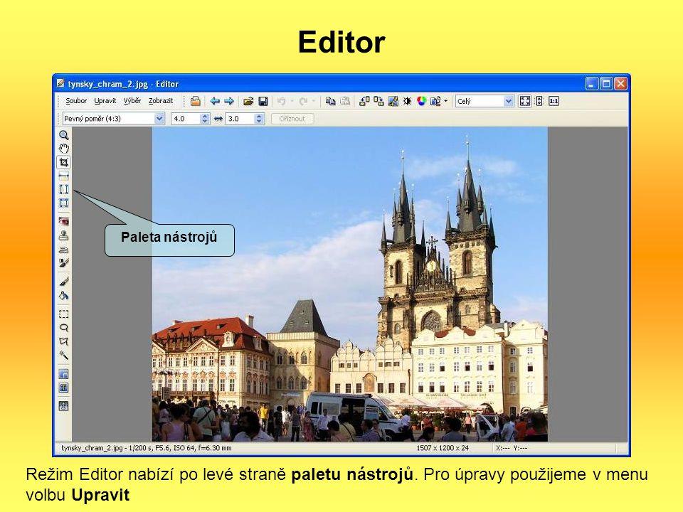 Editor Režim Editor nabízí po levé straně paletu nástrojů. Pro úpravy použijeme v menu volbu Upravit Paleta nástrojů