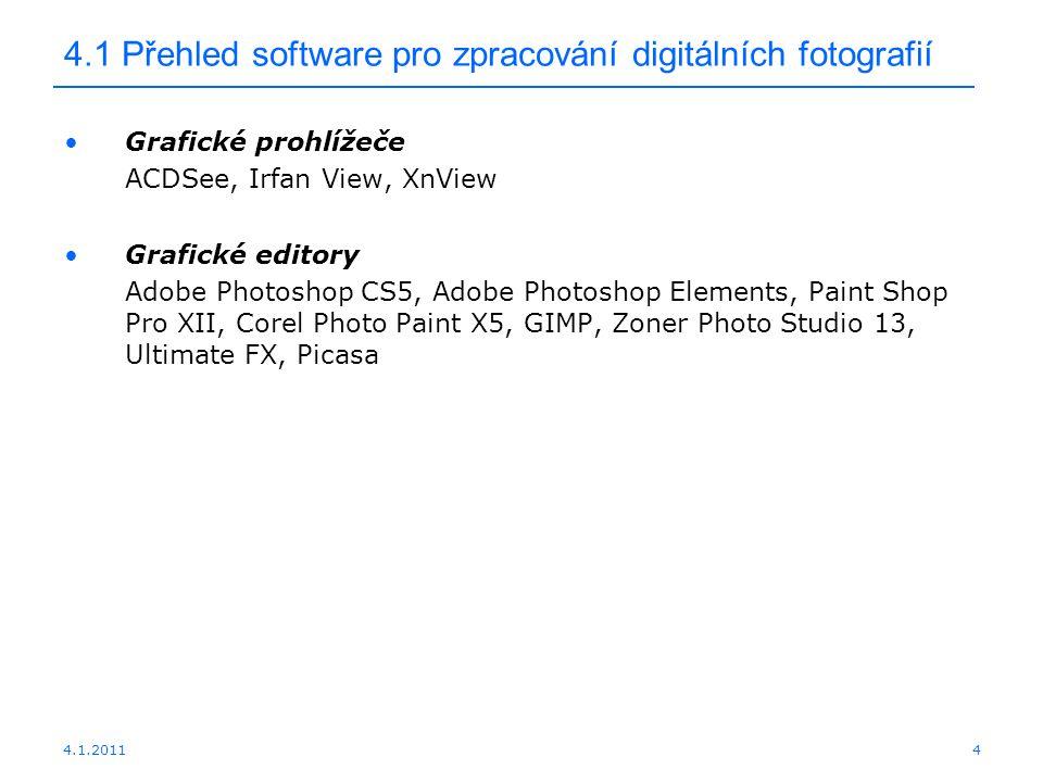 4.1.20114 4.1 Přehled software pro zpracování digitálních fotografií Grafické prohlížeče ACDSee, Irfan View, XnView Grafické editory Adobe Photoshop C
