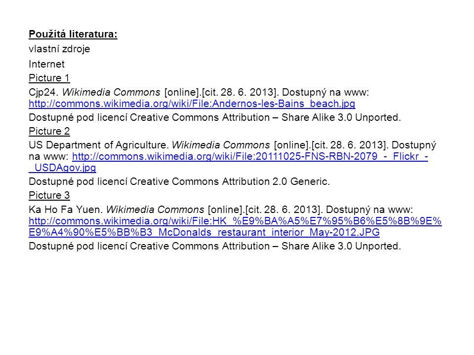 Použitá literatura: vlastní zdroje Internet Picture 1 Cjp24. Wikimedia Commons [online].[cit. 28. 6. 2013]. Dostupný na www: http://commons.wikimedia.