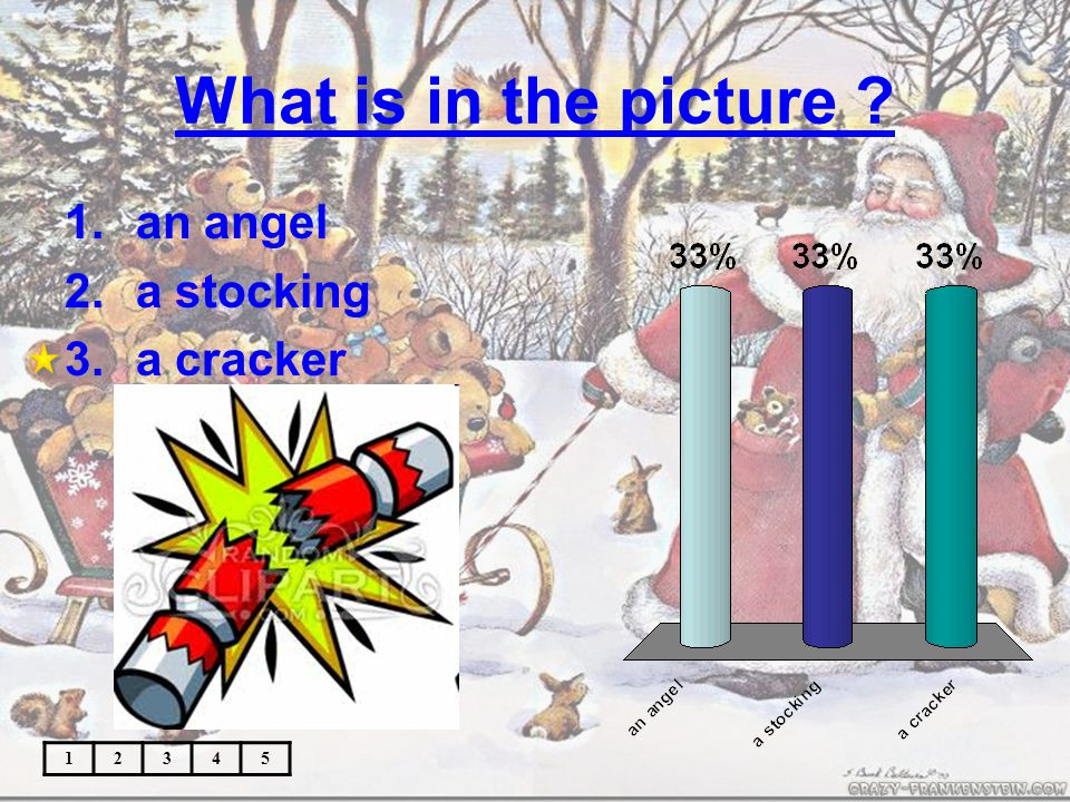 What is in the picture 12345 1.an angel 2.a stocking 3.a cracker