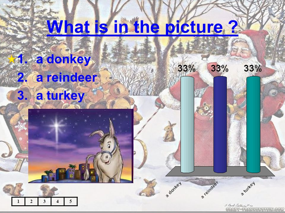 What is in the picture 12345 1.a donkey 2.a reindeer 3.a turkey