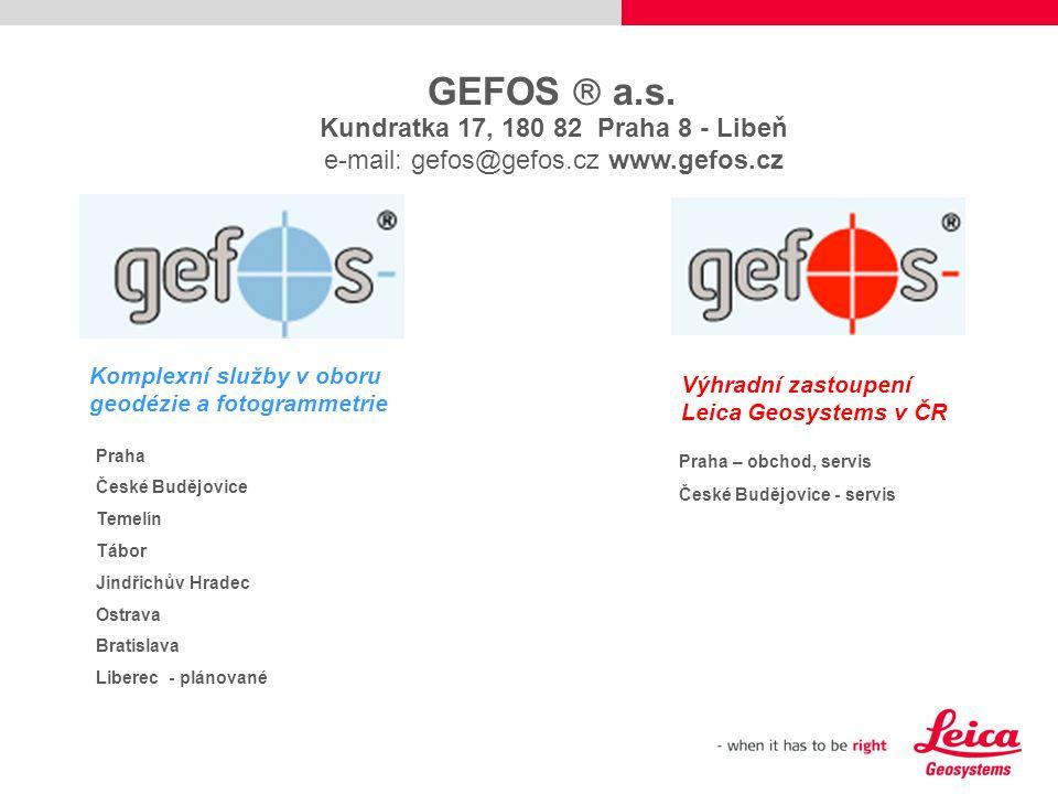 Komplexní služby v oboru geodézie a fotogrammetrie Výhradní zastoupení Leica Geosystems v ČR Kundratka 17, 180 82 Praha 8 - Libeň e-mail: gefos@gefos.