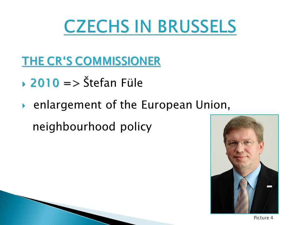 THE CR'S COMMISSIONER  2010=>  2010 => Štefan Füle  enlargement of the European Union, neighbourhood policy Picture 4
