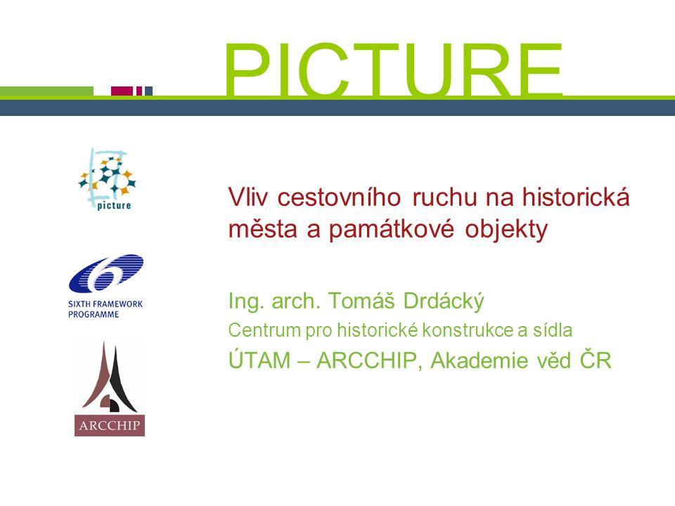 PICTURE ¬ Konference SHS ČMS – 20.října 2005 Tomáš Drdácký, ITAM PICTURE Vliv cestovního ruchu na historická města a památkové objekty Ing. arch. Tomá