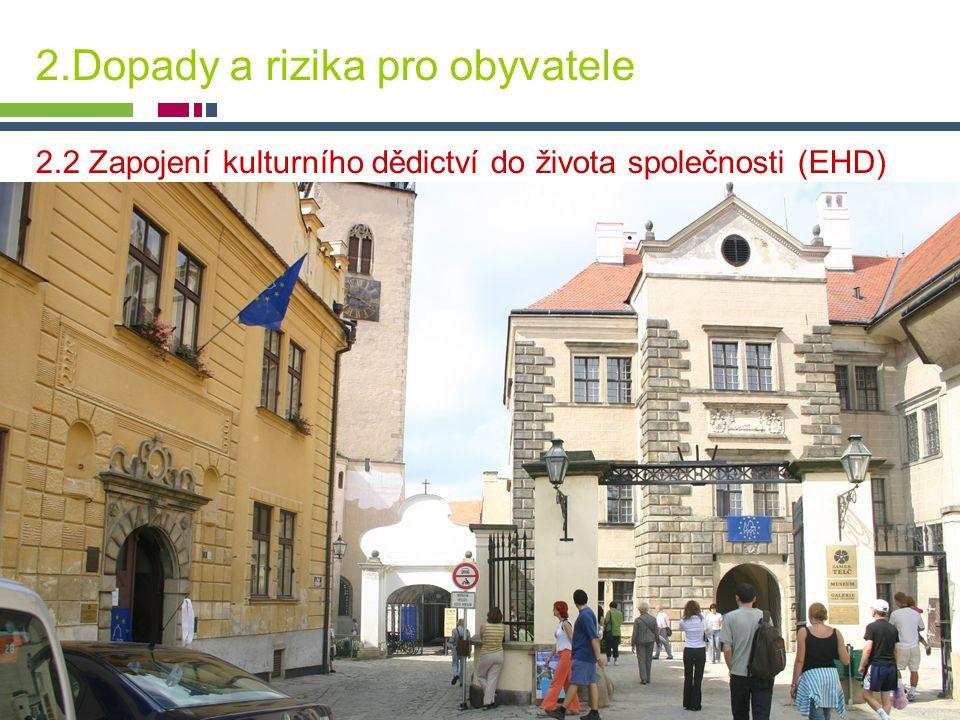 PICTURE ¬ Konference SHS ČMS – 20.října 2005 Tomáš Drdácký, ITAM 2.Dopady a rizika pro obyvatele 2.2 Zapojení kulturního dědictví do života společnost