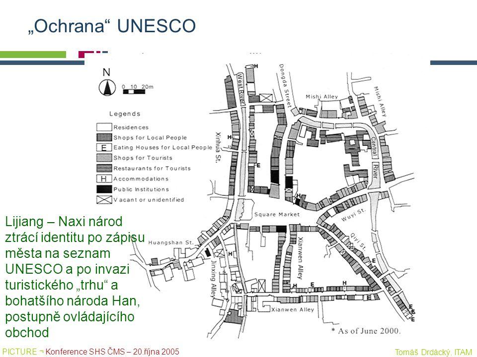 PICTURE ¬ Konference SHS ČMS – 20.října 2005 Tomáš Drdácký, ITAM Lijiang – Naxi národ ztrácí identitu po zápisu města na seznam UNESCO a po invazi tur