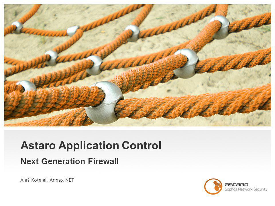 Astaro Application Control Next Generation Firewall Aleš Kotmel, Annex NET