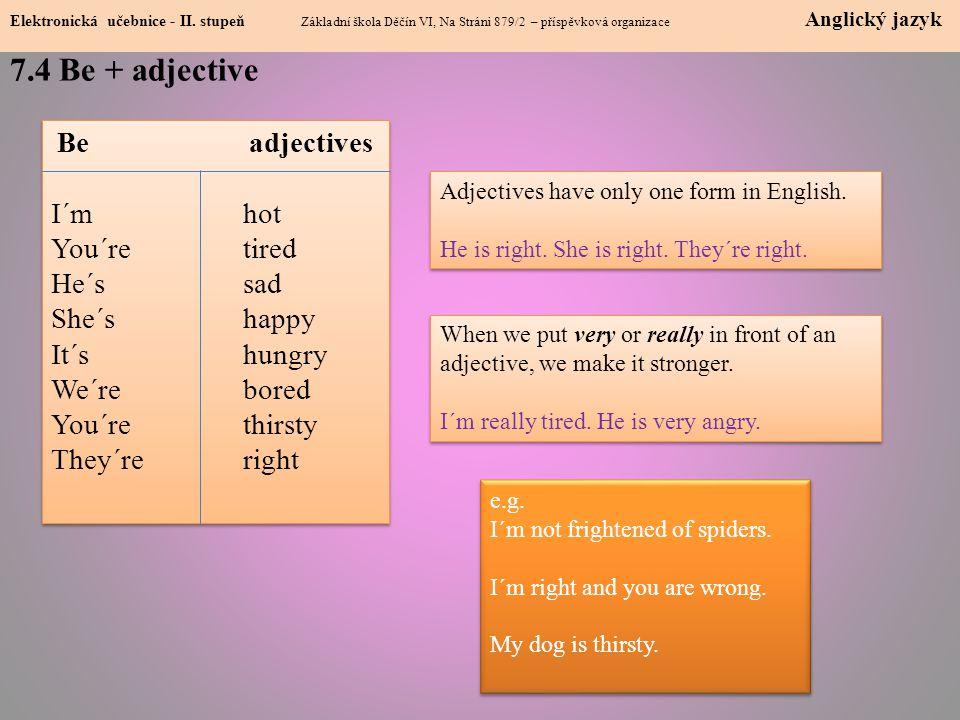 7.4 Be + adjective Elektronická učebnice - II.