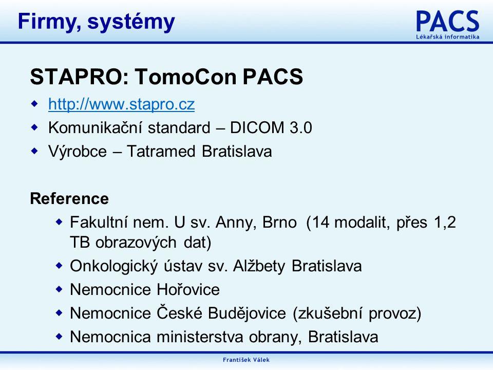 STAPRO: TomoCon PACS  http://www.stapro.cz http://www.stapro.cz  Komunikační standard – DICOM 3.0  Výrobce – Tatramed Bratislava Reference  Fakultní nem.