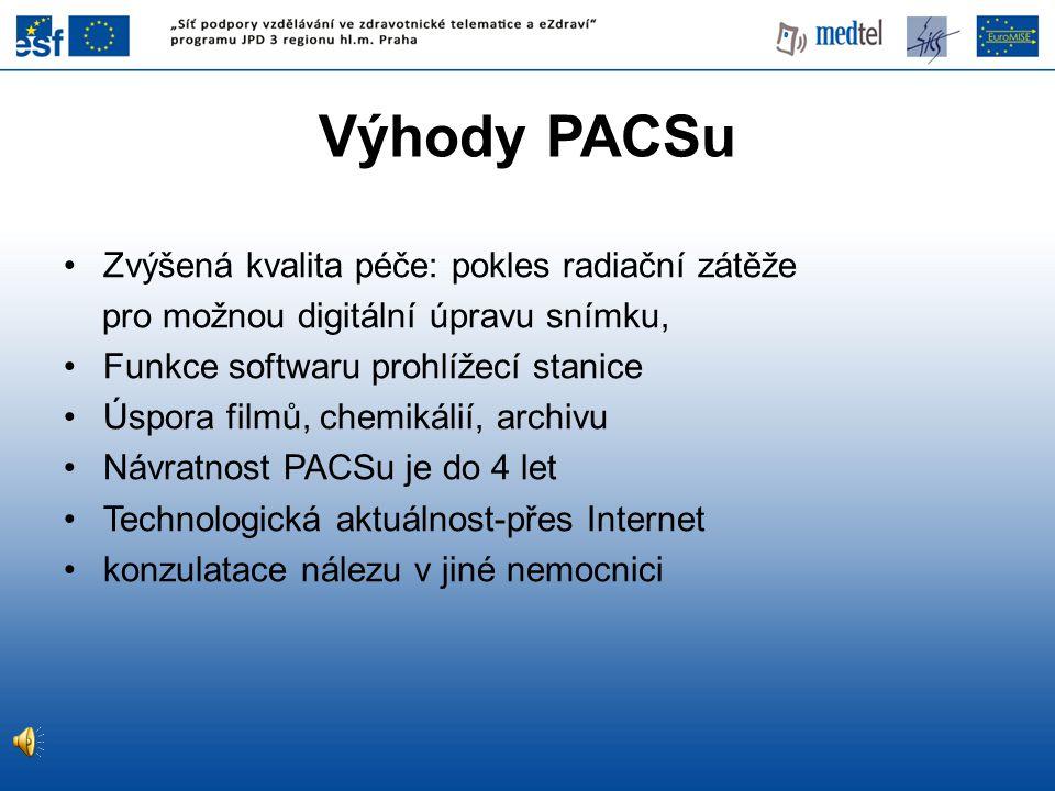 Výhody PACSu Zvýšená kvalita péče: pokles radiační zátěže pro možnou digitální úpravu snímku, Funkce softwaru prohlížecí stanice Úspora filmů, chemiká