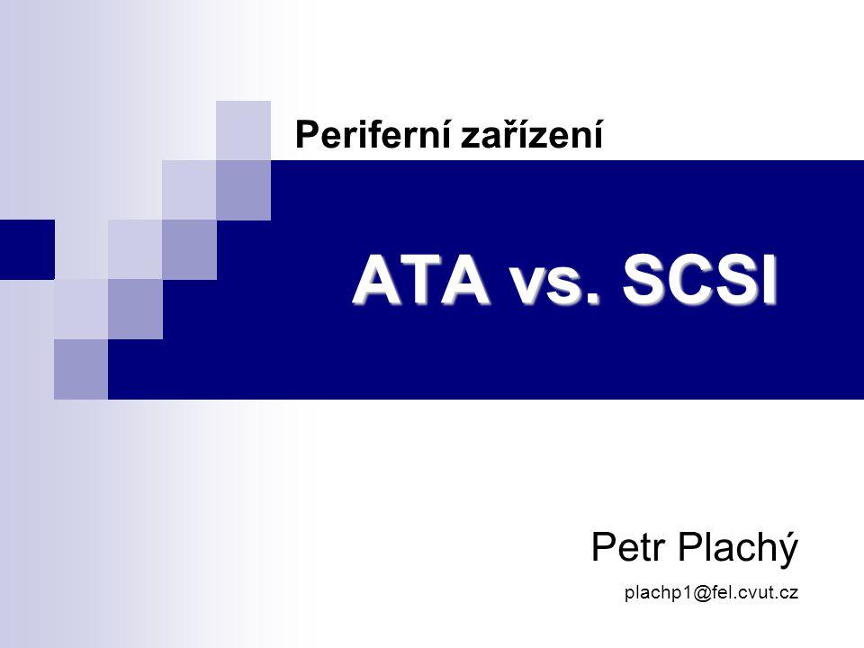 ATA vs. SCSI22 Reálné hodnoty podle Testy prováděny na Windows XP Profesional s NTFS