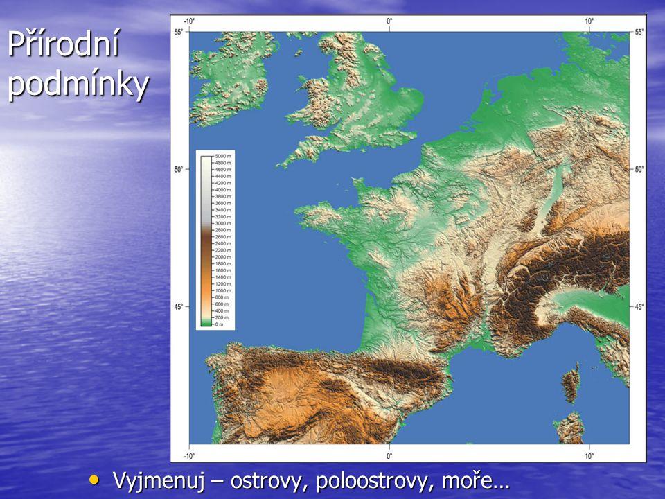 Přírodní podmínky významná pohoří – Alpy, Pyreneje, Fr.