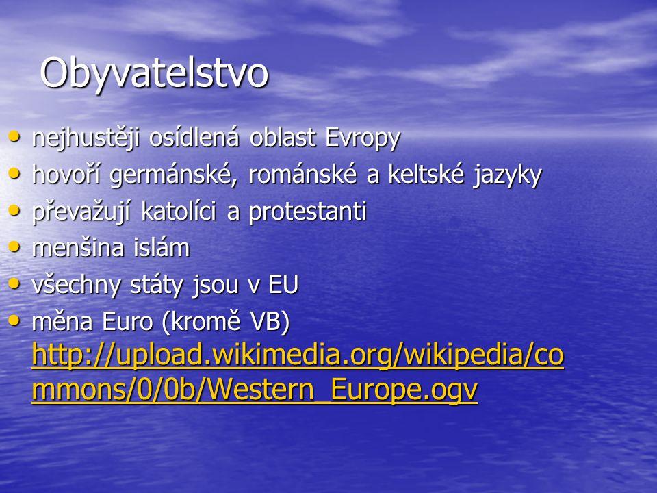 Obyvatelstvo nejhustěji osídlená oblast Evropy nejhustěji osídlená oblast Evropy hovoří germánské, románské a keltské jazyky hovoří germánské, románské a keltské jazyky převažují katolíci a protestanti převažují katolíci a protestanti menšina islám menšina islám všechny státy jsou v EU všechny státy jsou v EU měna Euro (kromě VB) http://upload.wikimedia.org/wikipedia/co mmons/0/0b/Western_Europe.ogv měna Euro (kromě VB) http://upload.wikimedia.org/wikipedia/co mmons/0/0b/Western_Europe.ogv http://upload.wikimedia.org/wikipedia/co mmons/0/0b/Western_Europe.ogv http://upload.wikimedia.org/wikipedia/co mmons/0/0b/Western_Europe.ogv