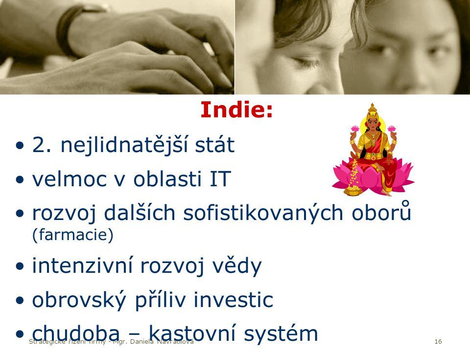 Strategické řízení firmy - Mgr.Daniela Navrátilová16 Indie: 2.