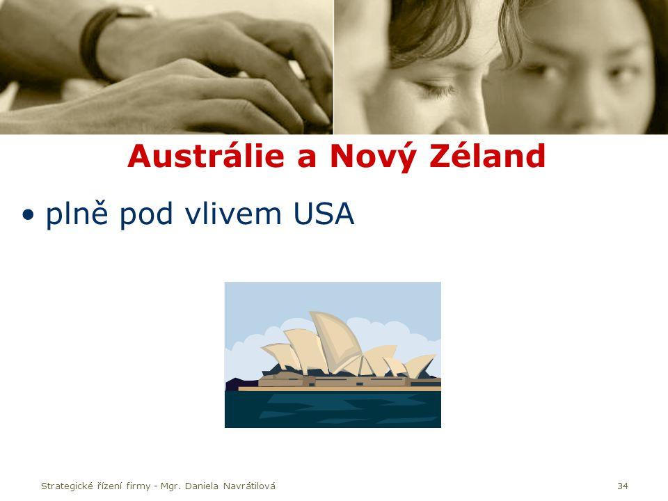 Strategické řízení firmy - Mgr. Daniela Navrátilová34 Austrálie a Nový Zéland plně pod vlivem USA