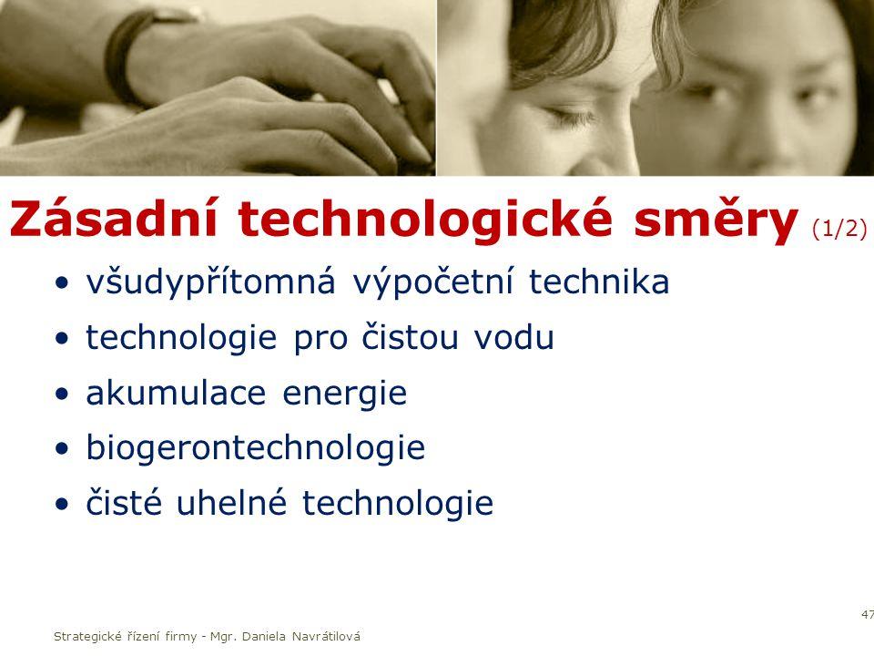 Zásadní technologické směry (1/2) všudypřítomná výpočetní technika technologie pro čistou vodu akumulace energie biogerontechnologie čisté uhelné technologie 47 Strategické řízení firmy - Mgr.