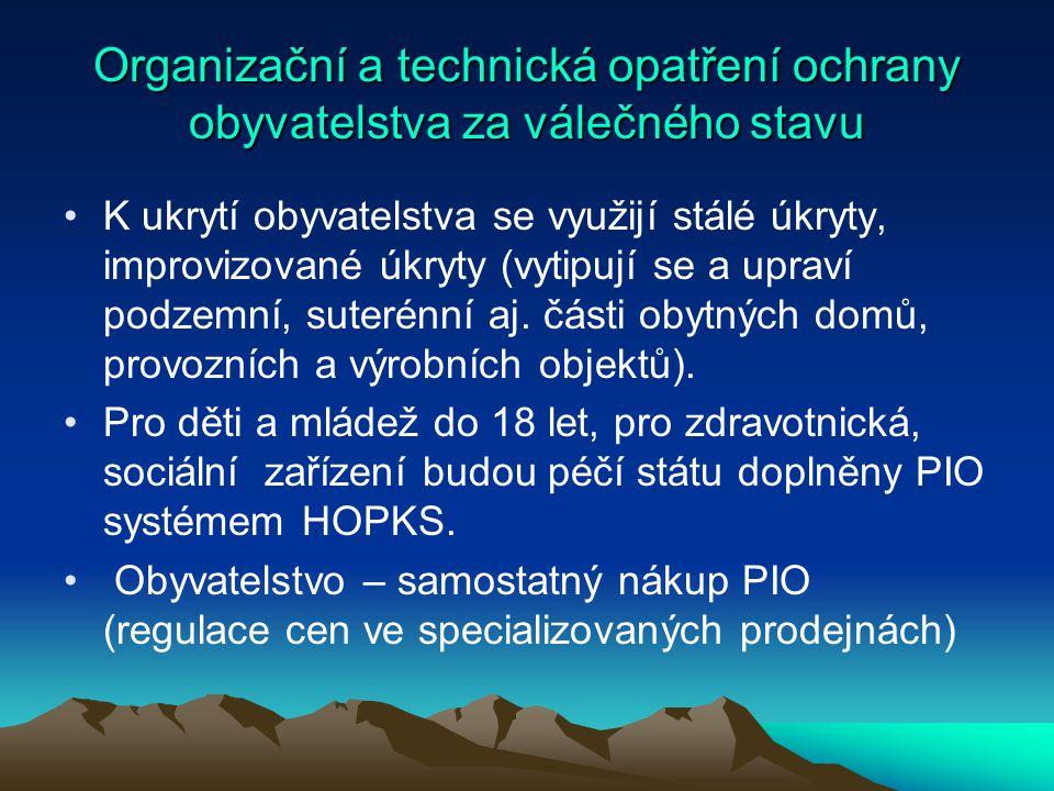 Organizační a technická opatření ochrany obyvatelstva za válečného stavu K ukrytí obyvatelstva se využijí stálé úkryty, improvizované úkryty (vytipují