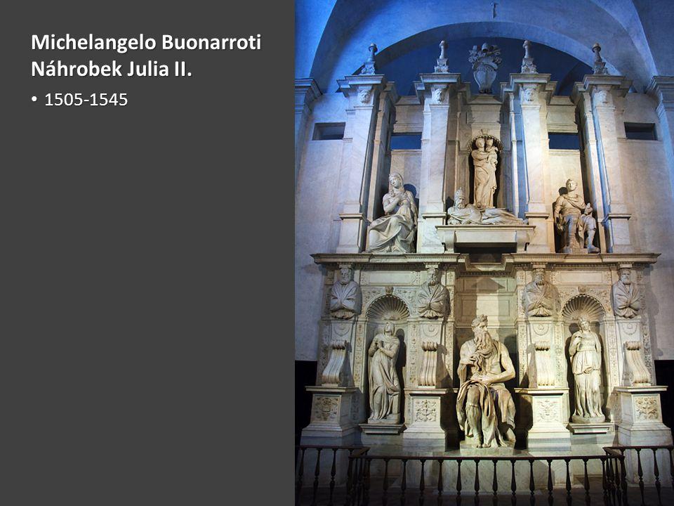 Michelangelo Buonarroti Náhrobek Julia II. 1505-1545 1505-1545