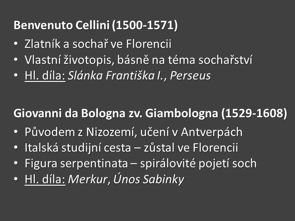 Benvenuto Cellini (1500-1571) Zlatník a sochař ve Florencii Zlatník a sochař ve Florencii Vlastní životopis, básně na téma sochařství Vlastní životopi