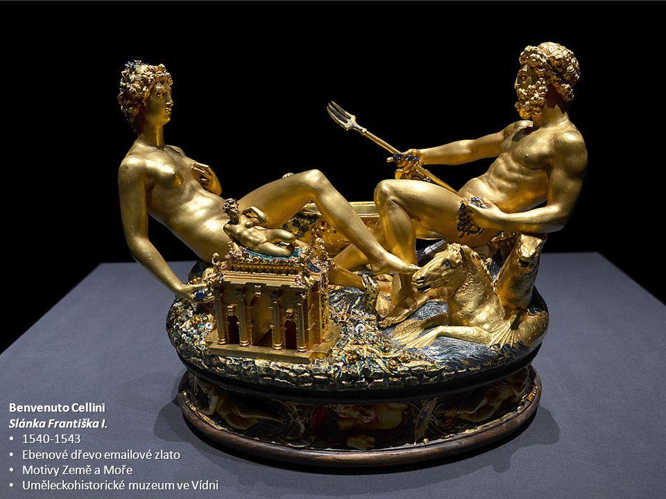 Benvenuto Cellini Slánka Františka I. 1540-1543 1540-1543 Ebenové dřevo emailové zlato Ebenové dřevo emailové zlato Motivy Země a Moře Motivy Země a M