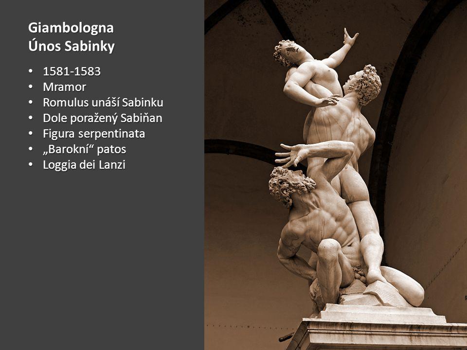 Giambologna Únos Sabinky 1581-1583 1581-1583 Mramor Mramor Romulus unáší Sabinku Romulus unáší Sabinku Dole poražený Sabiňan Dole poražený Sabiňan Fig