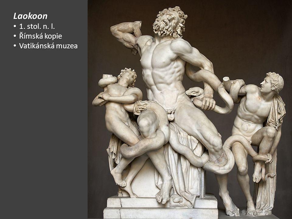 Laokoon 1. stol. n. l. 1. stol. n. l. Římská kopie Římská kopie Vatikánská muzea Vatikánská muzea