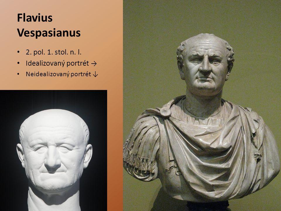Flavius Vespasianus 2. pol. 1. stol. n. l. Idealizovaný portrét → Neidealizovaný portrét ↓