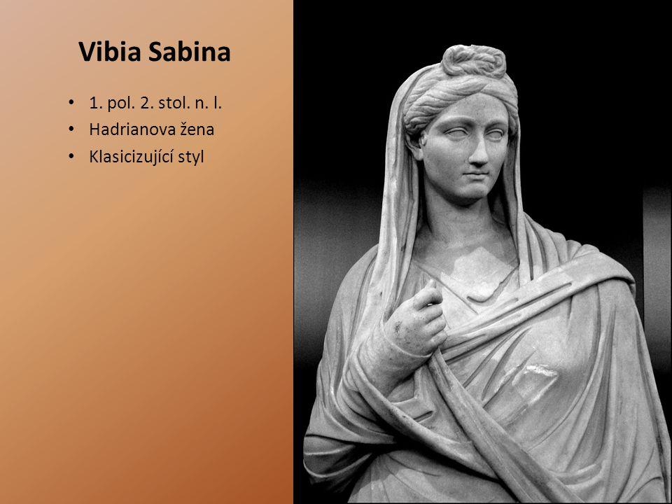 Vibia Sabina 1. pol. 2. stol. n. l. Hadrianova žena Klasicizující styl