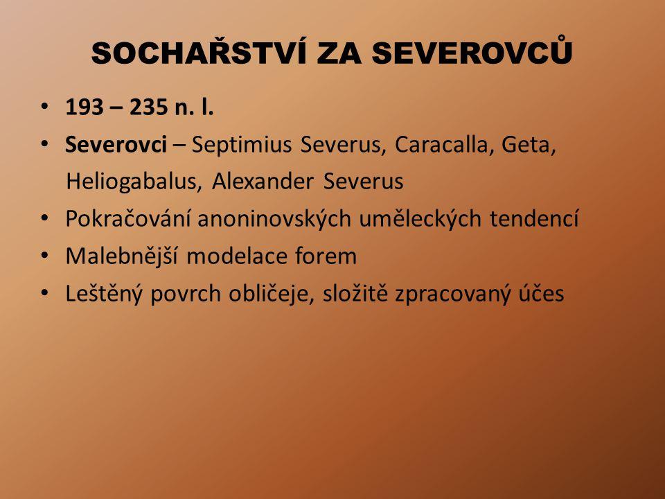 SOCHAŘSTVÍ ZA SEVEROVCŮ 193 – 235 n.l.