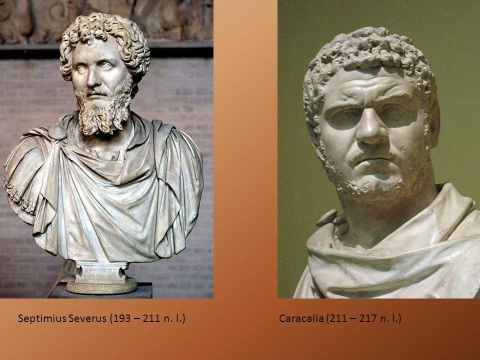 Septimius Severus (193 – 211 n. l.)Caracalla (211 – 217 n. l.)