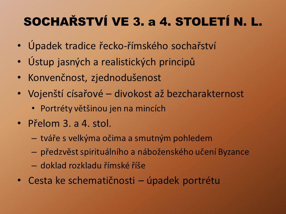 SOCHAŘSTVÍ VE 3.a 4. STOLETÍ N. L.