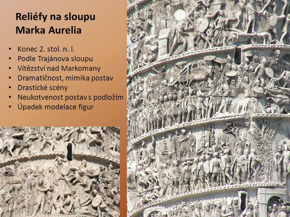 Reliéfy na sloupu Marka Aurelia Konec 2. stol. n. l. Podle Trajánova sloupu Vítězství nad Markomany Dramatičnost, mimika postav Drastické scény Neukot