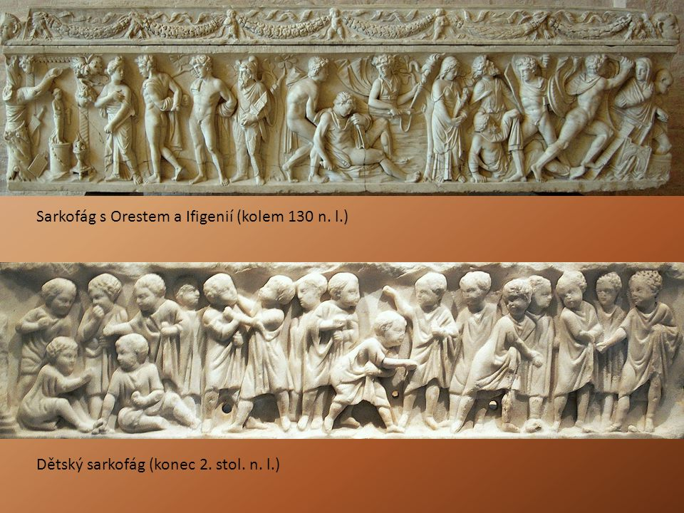 Sarkofág s Orestem a Ifigenií (kolem 130 n. l.) Dětský sarkofág (konec 2. stol. n. l.)