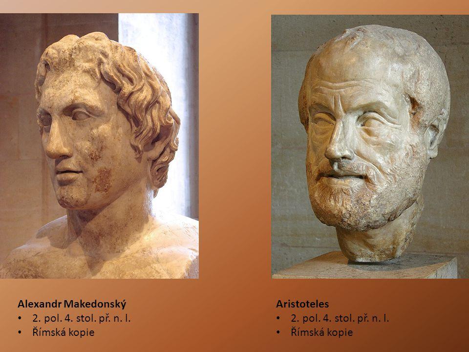 Alexandr Makedonský 2.pol. 4. stol. př. n. l. Římská kopie Aristoteles 2.