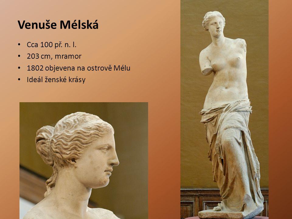Venuše Mélská Cca 100 př. n. l. 203 cm, mramor 1802 objevena na ostrově Mélu Ideál ženské krásy